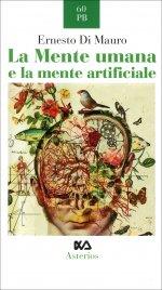LA MENTE UMANA E LA MENTE ARTIFICIALE di Ernesto Di Mauro