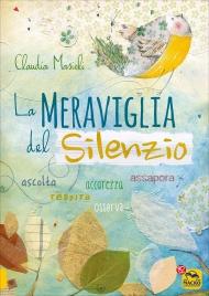 LA MERAVIGLIA DEL SILENZIO di Claudia Masioli