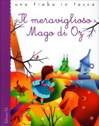 IL MERAVIGLIOSO MAGO DI OZ Una fiaba in tasca di Stefano Bordiglioni, Lyman Frank Baum