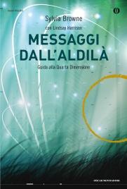 MESSAGGI DALL'ALDILà (EBOOK) Guida alla Quarta Dimensione di Sylvia Browne