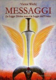 MESSAGGI La Legge Divina non è la Legge dell'Uomo di Victor Wichj
