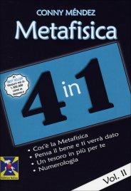 METAFISICA 4 IN 1 - VOLUME 2 Cos'è la Metafisica. Pensa il bene e ti verrà dato. Un tesoro in più per te. Numerologia di Conny Méndez