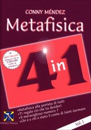 METAFISICA 4 IN 1 - VOLUME 1 Metafisica alla portata di tutti - Ti regalo ciò che tu desideri - Il meraviglioso numero 7 - Chi è e chi è stato il conte di Saint Germain di Conny Méndez