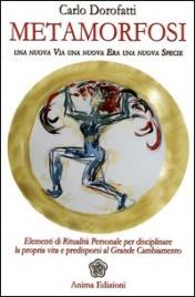 METAMORFOSI Una nuova Via, una nuova Era, una nuova Specie di Carlo Dorofatti