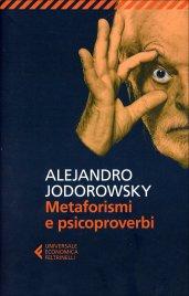 METAFORISMI E PSICOPROVERBI di Alejandro Jodorowsky