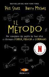 IL METODO (THE TOOLS) Per cambiare da subito la tua vita e ritrovare forza, fiducia e coraggio di Phil Stutz, Barry Michels