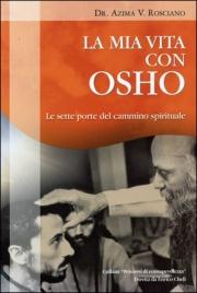 LA MIA VITA CON OSHO Le sette porte del cammino spirituale di Azima V. Rosciano