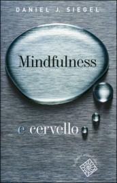 MINDFULNESS E CERVELLO di Daniel J. Siegel