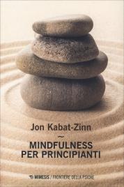 MINDFULNESS PER PRINCIPIANTI di Jon Kabat-Zinn