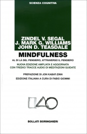 MINDFULNESS Al di là del pensiero, attraverso il pensiero di Zindel Segal, J. Mark Williams, John D. Teasdale