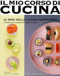 LE BASI DELLA CUCINA GIAPPONESE 77 ricette illustrate passo a passo di Sue Quinn