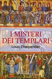 I MISTERI DEI TEMPLARI di Louis Charpentier