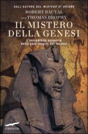 IL MISTERO DELLA GENESI L'incredibile scoperta delle vere origini dei faraoni di Robert Bauval, Thomas Brophy