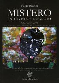 MISTERO - INTERVISTE SULL'IGNOTO di Paola Biondi
