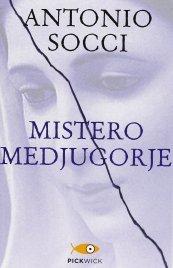 MISTERO MEDJUGORJE di Antonio Socci