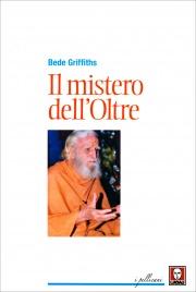 IL MISTERO DELL'OLTRE di Bede Griffiths