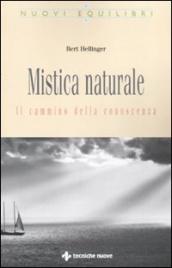 MISTICA NATURALE Il cammino della conoscenza di Bert Hellinger