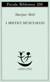 I MISTICI MUSULMANI di Marijan Molé