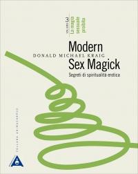 MODERN SEX MAGICK - SEGRETI DI SPIRITUALITà EROTICA - VOL. 3 La magia sessuale proibita di Donald Michael Kraig