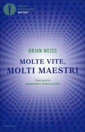 MOLTE VITE MOLTI MAESTRI Come guarire recuperando il proprio passato di Brian Weiss