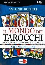 IL MONDO DEI TAROCCHI - VIDEOCORSO IN Storia, Numeri, Colori, Forma e Tecniche - Arcani Maggiori di Antonio Bertoli