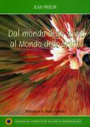DAL MONDO DEGLI SPIRITI AL MONDO DELLO SPIRITO di Jean Prieur