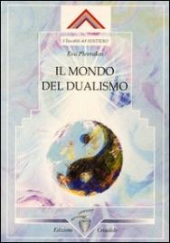 IL MONDO DEL DUALISMO di Eva Pierrakos