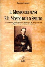 IL MONDO DEI SENSI E IL MONDO DELLO SPIRITO di Rudolf Steiner