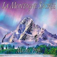 LA MONTAGNE SACRéE di Michel Pépé