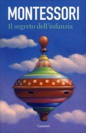 IL SEGRETO DELL'INFANZIA di Maria Montessori