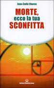 MORTE, ECCO LA TUA SCONFITTA Nuova edizione di Jean Emile Charon