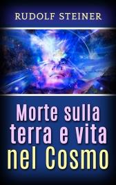 MORTE SULLA TERRA E VITA NEL COSMO (EBOOK) di Rudolf Steiner