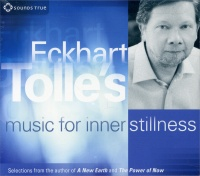 ECKHART TOLLE'S MUSIC FOR INNER STILLNESS di Eckhart Tolle
