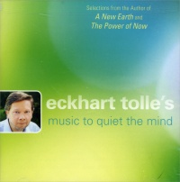 ECKHART TOLLE'S MUSIC TO QUIET THE MIND di Eckhart Tolle