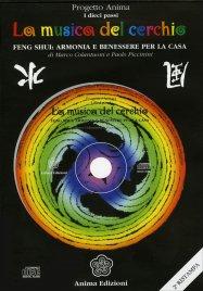 """LA MUSICA DEL CERCHIO Feng Shui: armonia e benessere per la casa. Contiene un CD di 60 minuti. Progetto Anima """"I dieci passi"""" di Marco Colantuoni"""