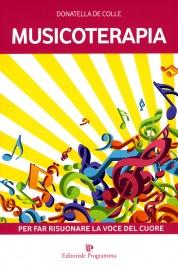 MUSICOTERAPIA Per far risuonare la voce del cuore di Donatella De Colle