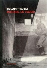 MUSTANG. UN VIAGGIO di Tiziano Terzani