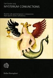 MYSTERIUM CONIUNCTIONIS Ricerche sulla separazione e composizione degli opposti psichici nell'alchimia di Carl Gustav Jung
