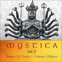 MYSTICA - VOL. 2 (CD) Musica e mantra per meditazione e relax di Andrea Di Terlizzi, Federico Milanesi