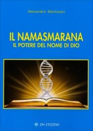 IL NAMASMARANA Il potere del nome di Dio di Alessandro Mantovani