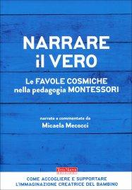 NARRARE IL VERO Le favole cosmiche nella pedagogia Montessori di Micaela Mecocci