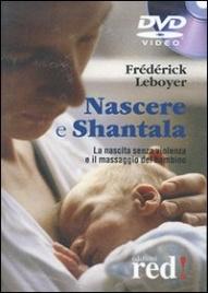 NASCERE E SHANTALA La nascita senza violenza e il massaggio del bambino di Frédérick Leboyer