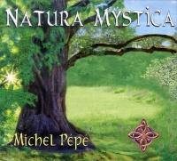 NATURA MYSTICA di Michel Pépé