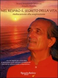 NEL RESPIRO IL SEGRETO DELLA VITA Rieducazione alla respirazione di Amadio Bianchi