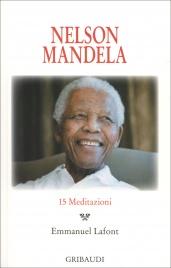 NELSON MANDELA 15 Meditazioni di Emmanuel Lafont