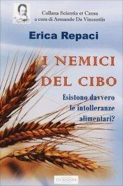 I NEMICI DEL CIBO Esistono davvero le intolleranze alimentari? di Erica Repaci