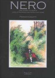 NERO Una storia alchemica vista attraverso una città e due anime di Franco Coletti