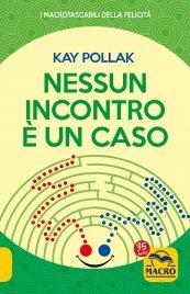 NESSUN INCONTRO è UN CASO di Kay Pollak