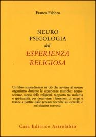 NEUROPSICOLOGIA DELL'ESPERIENZA RELIGIOSA di Franco Fabbro