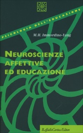 NEUROSCIENZE AFFETTIVE ED EDUCAZIONE di Mary Helen Immordino-Yang